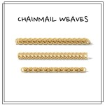 Chainmail Weaves